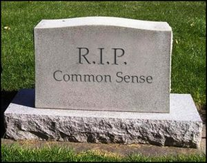 Common Sense – Not so common anymore